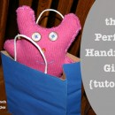 the Perfect Handmade Gift {for a child, by a child}
