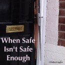 When Safe Isn't Safe Enough